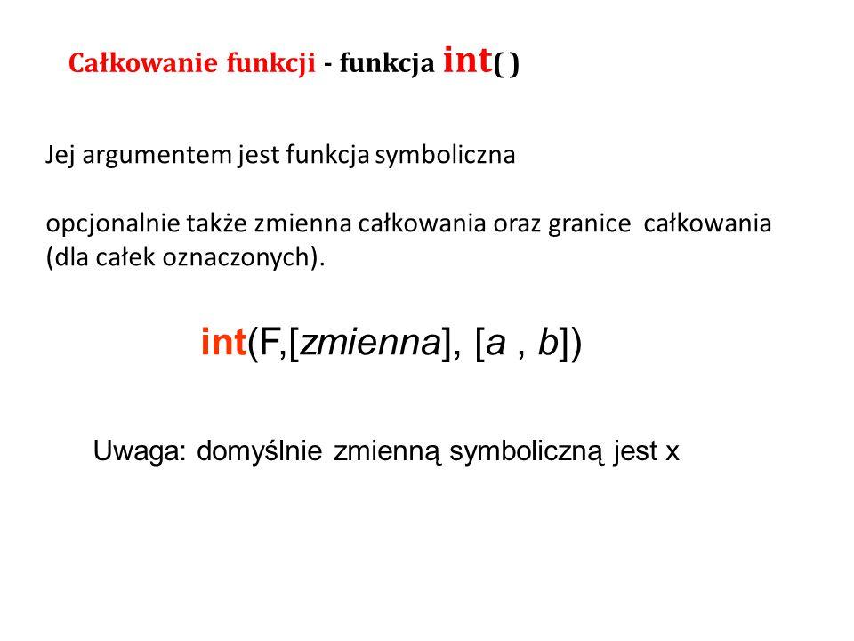 int(F,[zmienna], [a , b]) Całkowanie funkcji - funkcja int( )